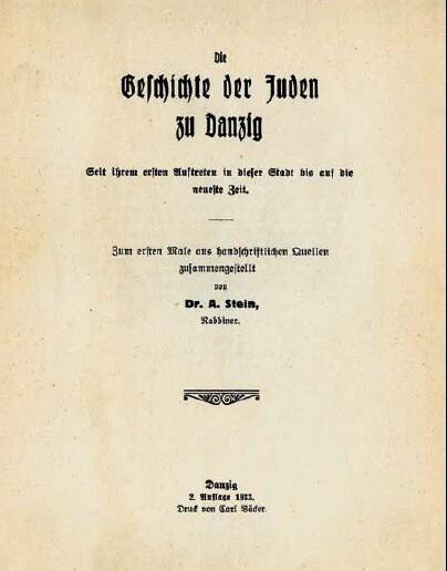 """W swoim opracowaniu Samuel Echt opierał się w dużej mierze na """"Die Geschichte der Juden zu Danzig"""" Abrahama Steina (na zdjęciu wydanie drugie z 1933 roku)"""