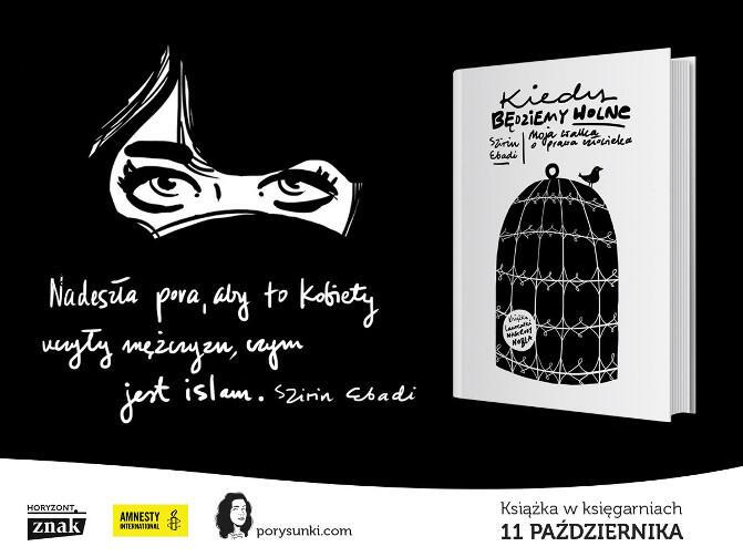 Okładka książki 'Kiedy będziemy wolne'. Szirin Ebadi stawia w niej radykalną tezę. Uważa, że nadszedł czas, żeby to kobiety uczyły mężczyzn o islamie
