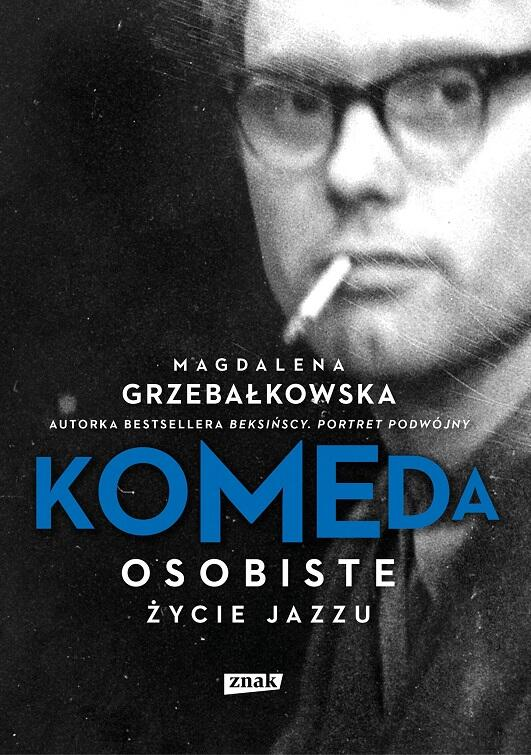 Okładka książki 'Komeda. Osobiste życie jazzu' Magdaleny Grzebałkowskiej