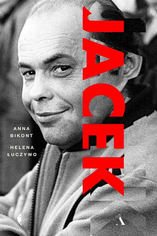 'Jacek' - biografia autorstwa Anny Bikont i Heleny Łuczywo ukazała się na rynku 31 października 2018 roku