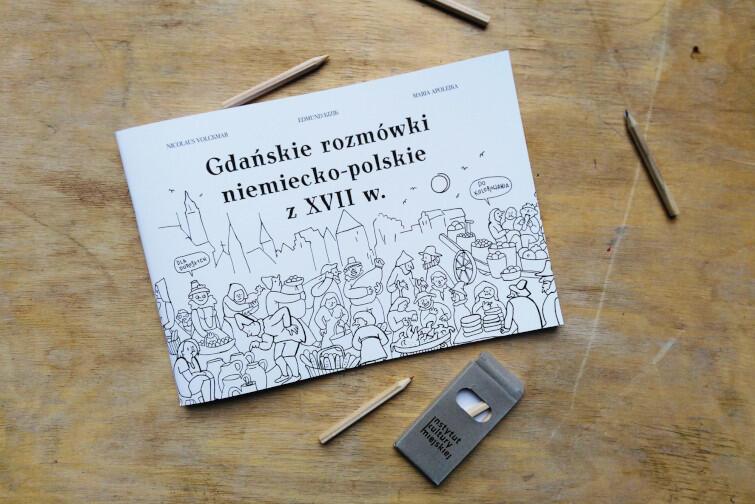 """""""Gdańsk w XVII wieku. Do kolorowania"""" - publikacja Instytutu Kultury Miejskiej dla małych i dużych artystów i miłośników miasta"""