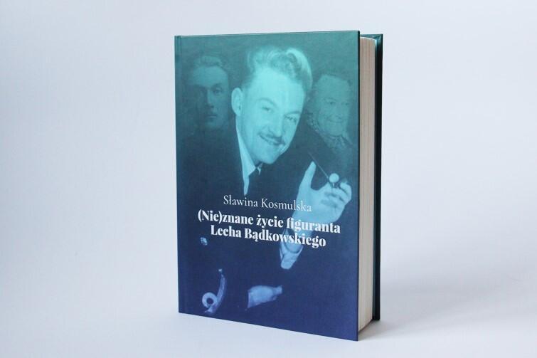 Okładka wydanej na początku tego roku nowej książki o Lechu Bądkowskim, której autorką jest córka, Sławina Kosmulska