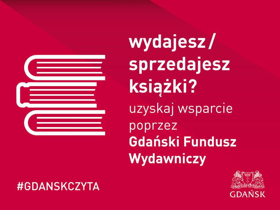 Przyjmowanie wniosków w ramach Gdańskiego Funduszu Wydawniczego trwa do 29 maja.