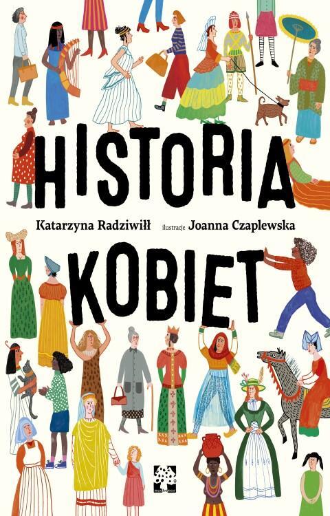 Historia kobiet Katarzyny Radziwiłł, do której ilustracje wykonała Joanna Czaplewska to może być świetny prezent pod choinkę.  Czy kobieta mogła być faraonem? Dlaczego Greczynki całe dnie spędzały w domach? Kiedy spalono na stosie ostatnią czarownicę? Historia, o której uczymy się w szkole, to historia mężczyzn. Dzięki tej książce dowiesz się, jak wyglądało życie kobiet!