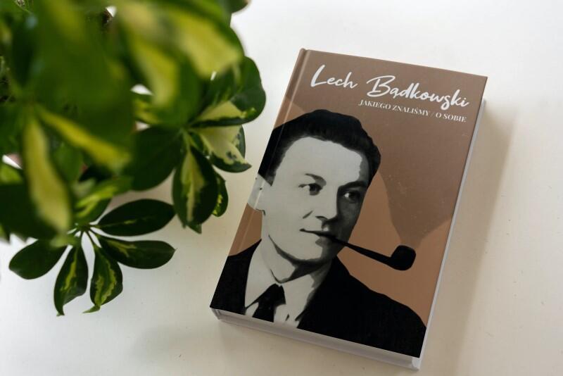 """Okładka książki """"Lech Bądkowski jakiego znaliśmy. Lech Bądkowski o sobie"""""""