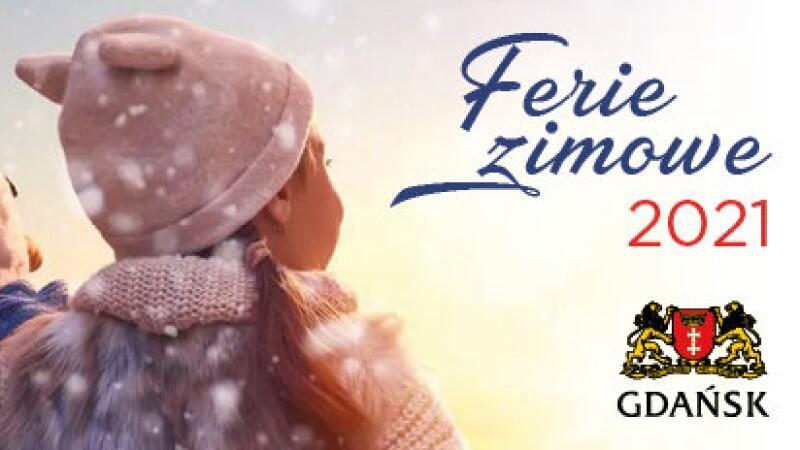 Dziewczynka w czapce, pokazana od ramion wzwyż, zimowa aura. Po prawej napis Ferie Zimowe 2020 i herb Gdańska