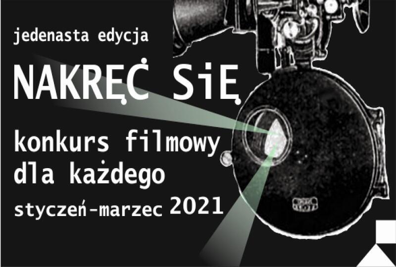 Nakręć się 2021 . Prace można przysyłać do 24 lutego 2021. Rozstrzygnięcie konkursu odbędzie 5 marca