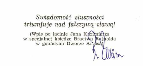 Brunon Zwarra złożył swój podpis pod starą maksymą, którą wykorzystał kiedyś w Gdańsku Jan Kazimierz