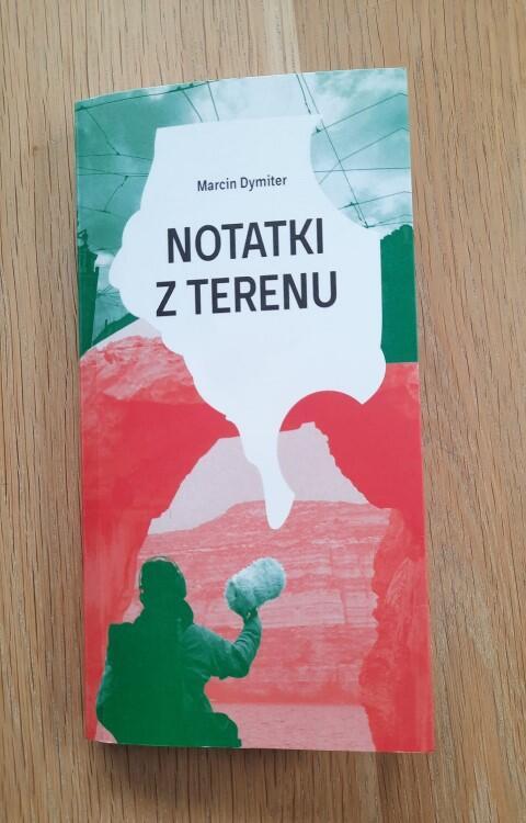 Marcin Dymiter, Notatki z terenu, Wydawnictwo Części proste