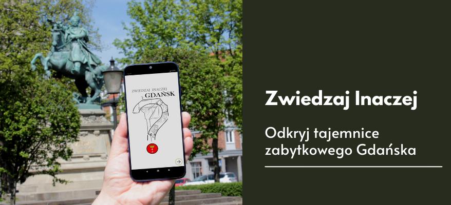 """""""Zwiedzaj Inaczej Gdańsk"""" to nowa aplikacja, która uprzyjemni spacery mieszkańcom, a turystom opowie o historii naszego miasta"""