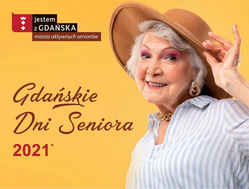 Żółty plakat, na którym po prawej jest uśmiechnięta starsza kobieta w kapeluszu. Po lewej u góry logo Gdańska i napis; Jestem z Gdańska. Pod spodem napis: Gdańskie Dni Seniora 2021