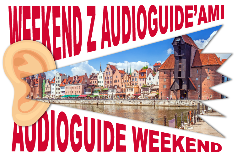 Audio Guide Weekend. Sightsee Gdansk for free!