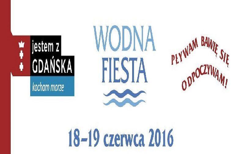 Baw się razem z Wodną Fiestą w Gdańsku i na Pomorzu w weekend 18 i 19 czerwca