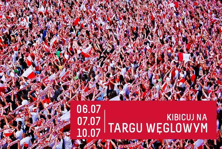 Obejrzyj półfinały i finał Euro 2016 na Targu Węglowym! Zapraszamy!