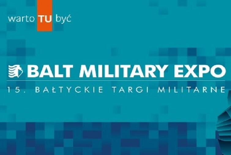 15. Bałtyckie Targi Militarne Balt Military Expo