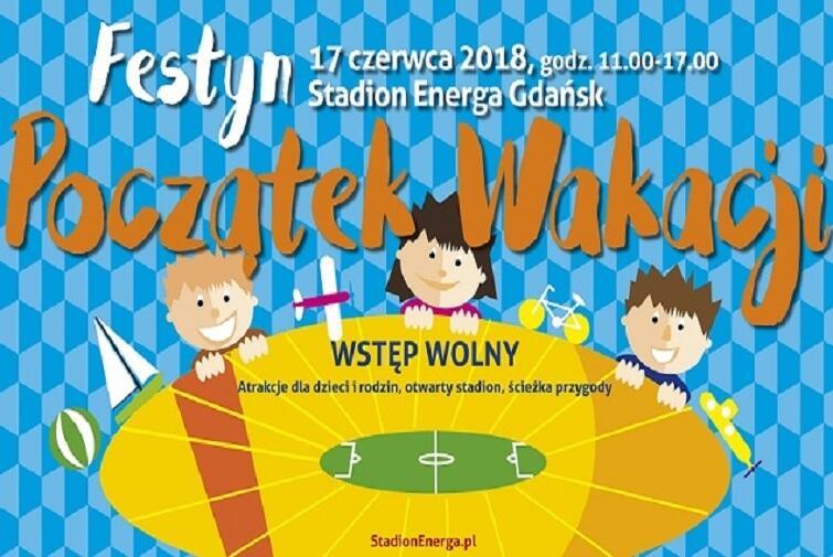 Wakacje zaczynają się na Stadionie Energa Gdańsk!