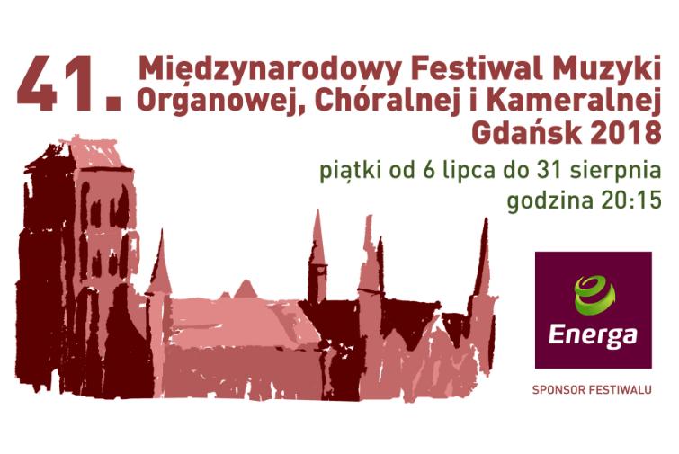 41. Międzynarodowy Festiwal Muzyki Organowej,Chóralnej i Kameralnej Gdańsk 2018